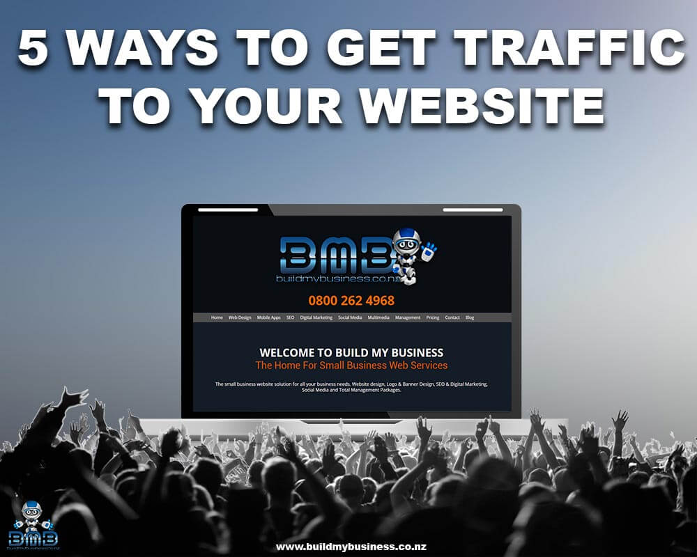 5 Ways To Get Traffic To Your Website